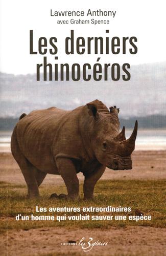 Les derniers rhinocéros,  Lawrence Anthony